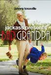 JACKASS PRESENTS: BAD GRANDPA () Poster