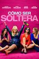 Cómo ser soltera (2016) Poster