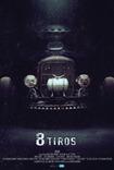 8 Tiros (2015) Poster