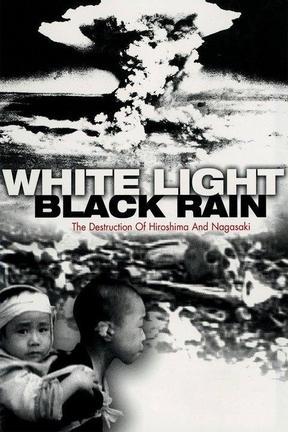 Luz Blanca/Lluvia Negra: La Destrucción de Hiroshima y Nagasaki
