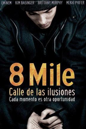 8 Mile La Calle de Ilusiones