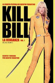 Película Kill Bill: La venganza - Volumen 1